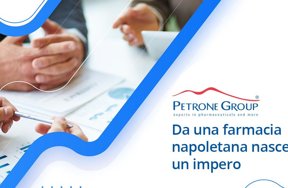 Petrone Group - Da una farmacia napoletana nasce un impero